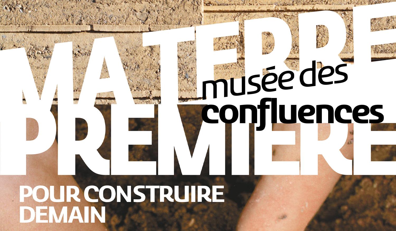 Ma terre première, pour construire demain s'expose au Musée des Confluences