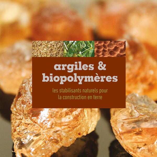 Stabilisation naturelle pour la construction en terre : argiles et biopolymères